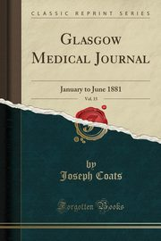 ksiazka tytuł: Glasgow Medical Journal, Vol. 15 autor: Coats Joseph