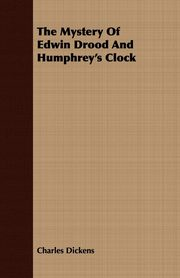 The Mystery of Edwin Drood and Humphrey's Clock, Dickens Charles