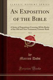 An Exposition of the Bible, Vol. 1, Dods Marcus