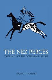 The Nez Perces, Haines Francis