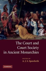 The Court and Court Society in Ancient Monarchies,