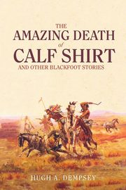 The Amazing Death of Calf Shirt, Dempsey Hugh Aylmer