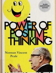 The Power of Positive Thinking, Peale Reverend Dr. Norman Vincent