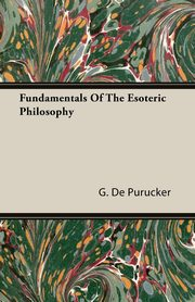 Fundamentals Of The Esoteric Philosophy, De Purucker G.
