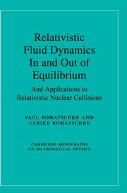ksiazka tytuł: Relativistic Fluid Dynamics In and Out of Equilibrium autor: Romatschke Paul