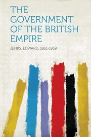 The Government of the British Empire, Jenks Edward