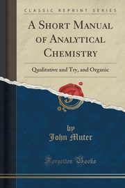 A Short Manual of Analytical Chemistry, Muter John