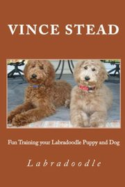 Fun Training your Labradoodle Puppy and Dog, Stead Vince
