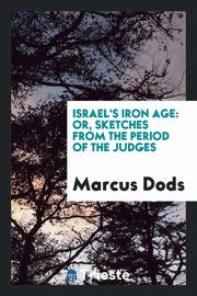 Israel's iron age, Dods Marcus