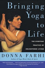 Bringing Yoga to Life, Farhi Donna