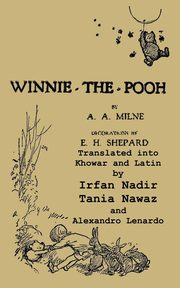 Winnie-the-Pooh translated into Khowar and Latin A Translation of A. A. Milne's