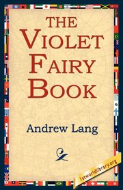 The Violet Fairy Book, Lang Andrew