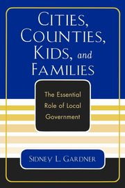 Cities, Counties, Kids, and Families, Gardner Sidney L.