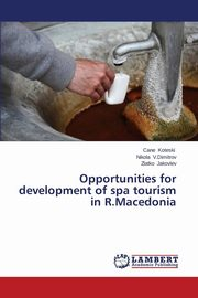 Opportunities for development of spa tourism in R.Macedonia, Koteski Cane