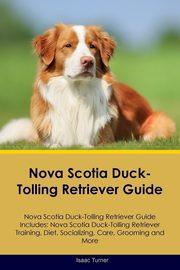 Nova Scotia Duck-Tolling Retriever Guide Nova Scotia Duck-Tolling Retriever Guide Includes, Turner Isaac