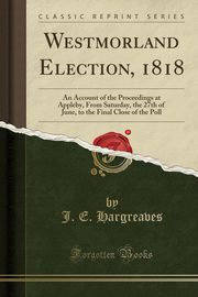Westmorland Election, 1818, Hargreaves J. E.