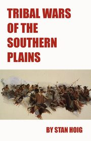 Tribal Wars of the Southern Plains, Hoig Stan