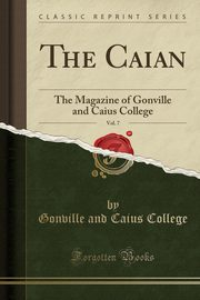 The Caian, Vol. 7, College Gonville and Caius