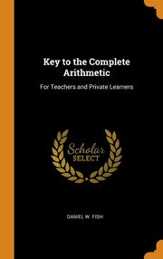 Key to the Complete Arithmetic, Fish Daniel W.