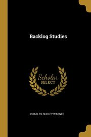 Backlog Studies, Warner Charles Dudley