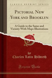 Pictorial New York and Brooklyn, Hildreth Charles Lotin