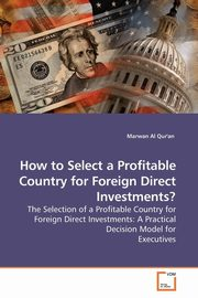 How to Select a Profitable Country for Foreign Direct Investments?, Al Qur'an Marwan