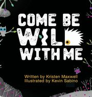 Come Be Wild With Me, Maxwell Kristen M