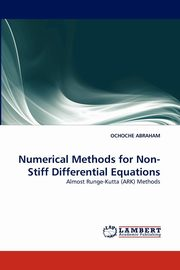 Numerical Methods for Non-Stiff Differential Equations, ABRAHAM OCHOCHE