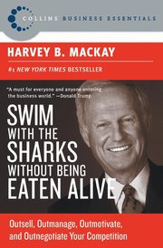 Swim with the Sharks Without Being Eaten Alive, Mackay Harvey B.