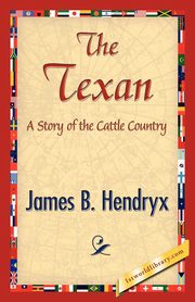 The Texan, James B. Hendryx B. Hendryx
