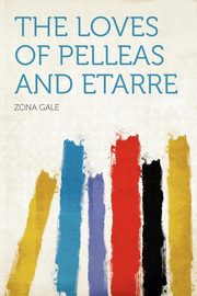 The Loves of Pelleas and Etarre, Gale Zona
