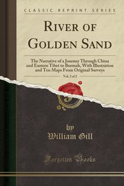 ksiazka tytuł: River of Golden Sand, Vol. 2 of 2 autor: Gill William