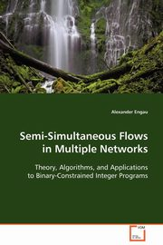 Semi-Simultaneous Flows in Multiple Networks, Engau Alexander
