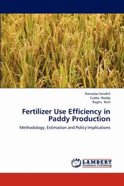 Fertilizer Use Efficiency in Paddy Production, Sendhil Ramadas