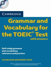 Cambridge Grammar and Vocabulary for the TOEIC with answers + CD, Gear Jolene, Gear Robert