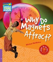 Why Do Magnets Attract? Level 4 Factbook, McMahon Michael