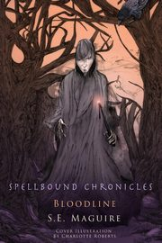 Spellbound Chronicles, Maguire Suzanne