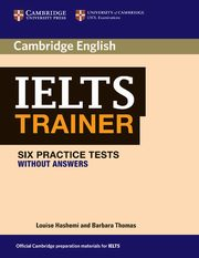 IELTS Trainer Six Practice Tests without answers, Hashemi Louise, Thomas Barbara