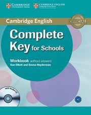Complete Key for Schools Workbook without answers with CD, Elliot Sue, Heyderman Emma