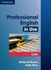 Professional English in Use Law, Brown Gillian D., Rice Sally