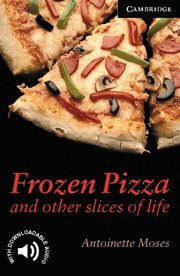 Frozen Pizza and Other Slices of Life, Moses Antoinette