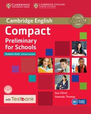 Compact Preliminary for Schools Student's Book without Answers + CD with Testbank, Elliott Sue, Thomas Amanda