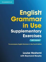 English Grammar in Use Supplementary Exercises with answers, Hashemi Louise, Murphy Raymond