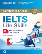 IELTS Life Skills Official Cambridge Test Practice B1 Student's Book with Answers and Audio, Cosgrove Anthony
