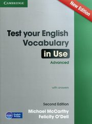 ksiazka tytuł: Test Your English Vocabulary in Use Advanced with answers autor: McCarthy Michael, ODell Felicity