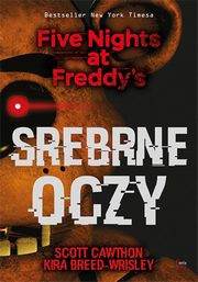 Srebrne oczy Five Nights at Freddy?s, Cawthon Scott, Breed-Wrisley Kira