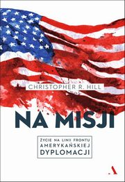Na misji, Hill Christopher R.