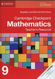 Cambridge Checkpoint Mathematics 9 Teacher's Resource, Byrd Greg, Byrd Lynn, Pearce Chris
