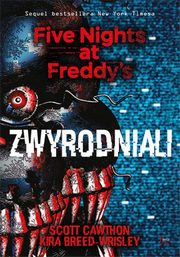 Zwyrodniali Five Nights at Freddy`s Tom 2, Cawthon Scott, Breed-Wrisley Kira