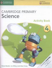 Cambridge Primary Science Activity Book 4, Baxter Fiona, Dilley Liz, Cross Alan